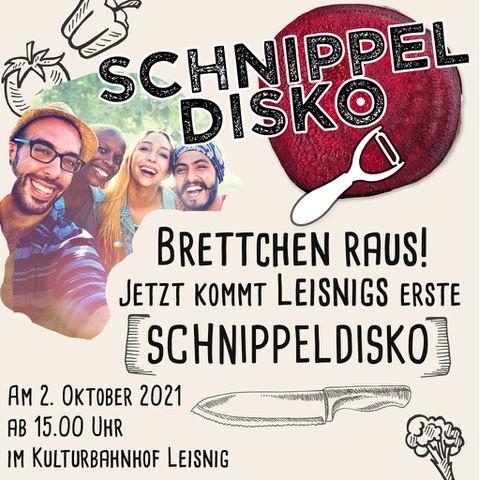 Schnippel Disko am 2. Oktober 2021 ab 15 Uhr im Kulturbahnhof Leisnig